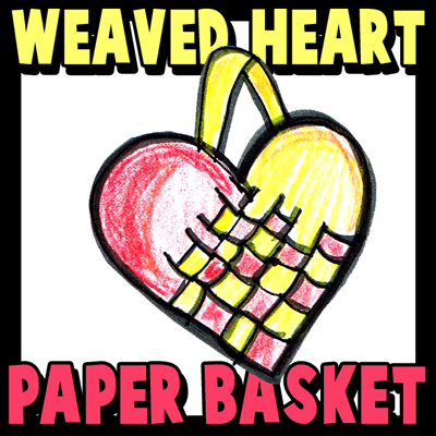 How to Make and Weave a Woven Felt or Paper Heart Basket for Valentines Day