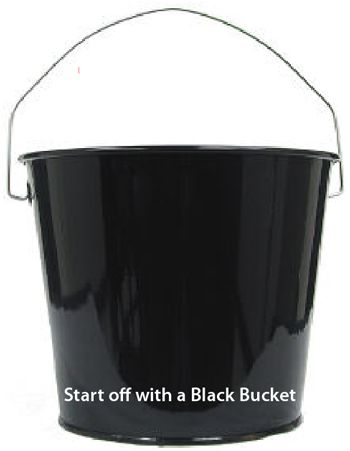 Start off with a black bucket