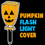 How to Make a Pumpkin Flashlight Cover