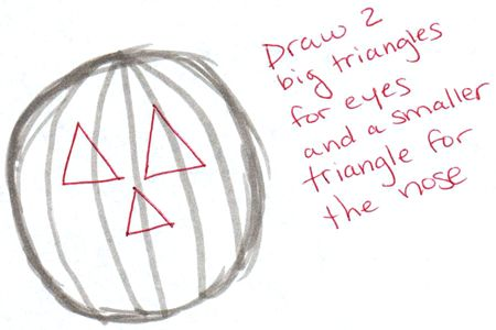 Draw 2 big triangles for the eyes and a smaller triangle for the nose