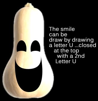 The smile can be drawn by drawing a letter U... closed at the top with a 2nd letter U