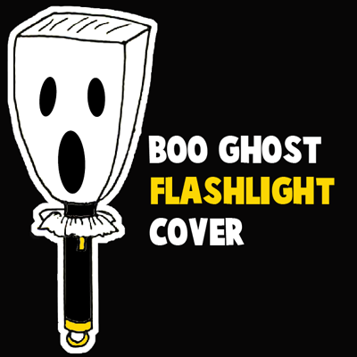 "How to Make a ""Boo"" Ghost Flashlight Cover"