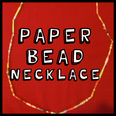 How to Make a Paper Bead Necklace