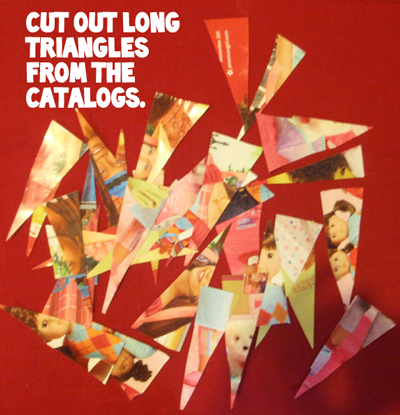 Cut out long triangles from the catalogs.