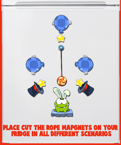 """Place """"Cut the Rope"""" magnets on your fridge in all different scenarios."""