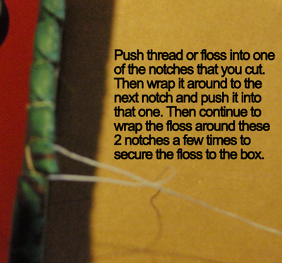 Push thread or floss into one of the notches that you cut.