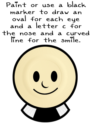Paint or use a black marker to draw an oval for each eye and a letter C for the nose and a curved line for the smile.