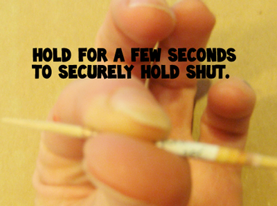 Hold for a few seconds to securely hold shut.