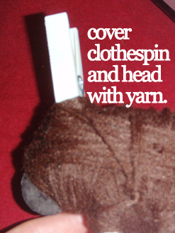 Cover clothespin and head with yarn.