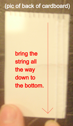 Bring the string all the way down to the bottom.