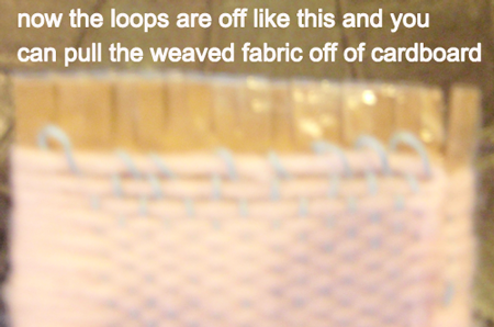 you can now pull the weaved fabric off of cardboard