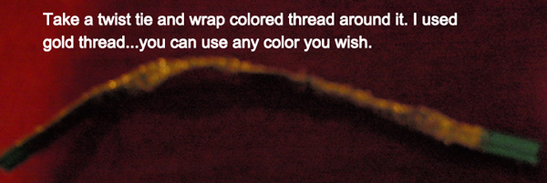 Tie a twist tie and wrap colored thread around it.
