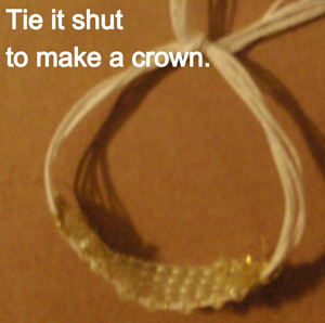 Tie it shut to make a crown.