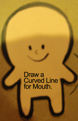 Draw a curved line for mouth.