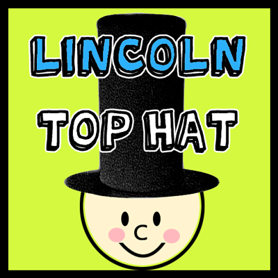 How to Make an Abe Lincoln Top Hat for President's Day