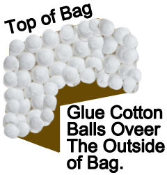 Glue cotton balls over the outside of bag.