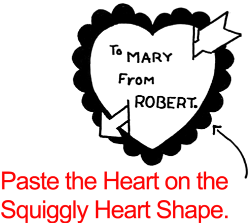 Paste the heart on the squiggly heart shape.