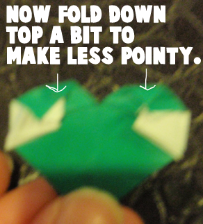 Now fold down top a bit to make less pointy.