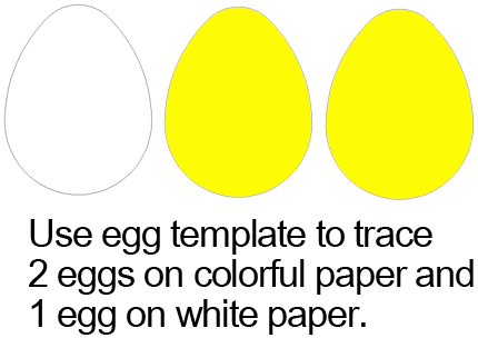 Use egg template to trace 2 eggs on colorful paper and 1 egg on white paper.