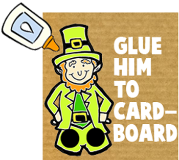 Glue him to cardboard.