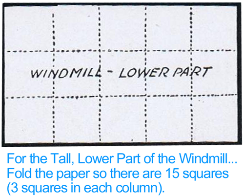 For the tall, lower part of the windmill... fold the paper so there are 15 squares