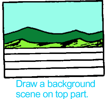 Draw a background that depicts your story.