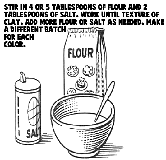 Mix in 4 or 5 tablespoons of flour and 2 tablespoons of salt.