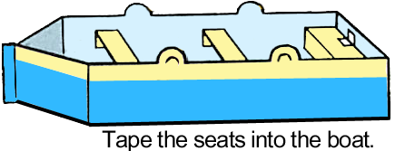 Tape the seats into the boat.