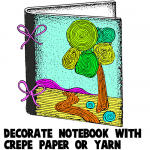 How to Decorate a Notebook with Yarn or Crepe Paper