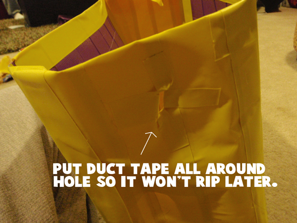 Duct tape all around hole so it won't rip later.