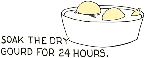 Soak the dry gourd for 24 hours.