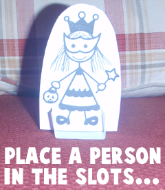 Place a person in the slots.