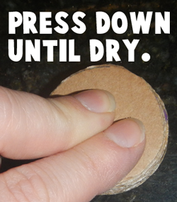 Press down until dry.