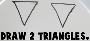 Draw two triangles.