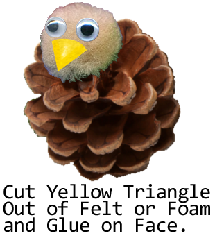 Cut yellow triangle out of felt or foam and glue on face.