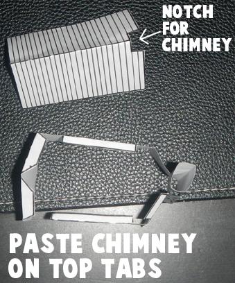 Paste chimney on top tabs.