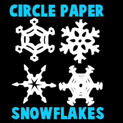 How to Make Circle Paper Snowflakes - 4 Patterns
