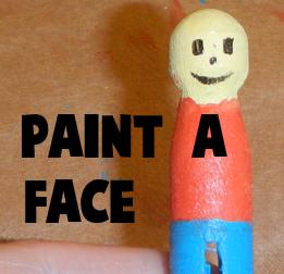 Paint a face.