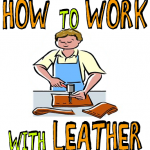 How to Work with Leather : Leatherworking Techniques for Kids Working with Adults